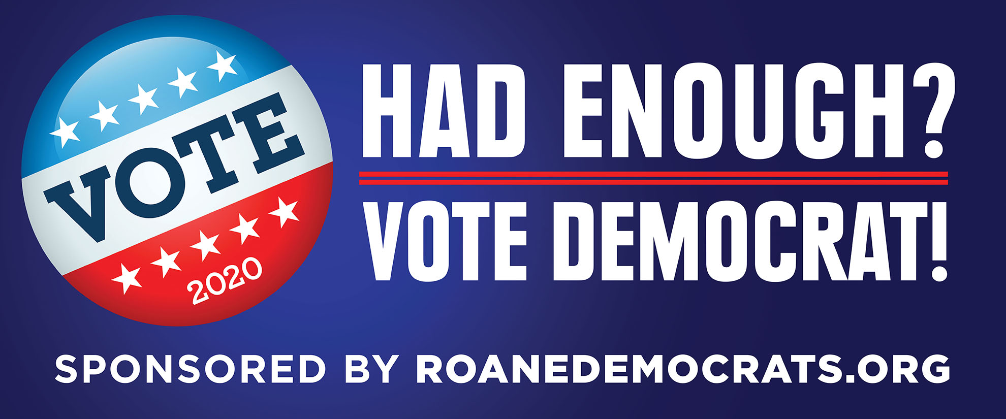 Had Enough? Vote Democrat!